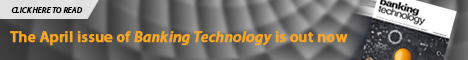 April 2017 Banking Technology Banner 468x60