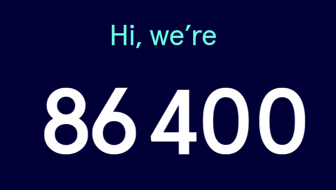 """""""Every second, of every minute, of every day - all 86 400 of them"""""""