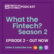 What the Fintech?   S.2 Episode 2  Back office processing for real-time payments