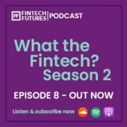 What the Fintech? | S.2 Episode 8 | Branching out: Bank branches amid COVID-19